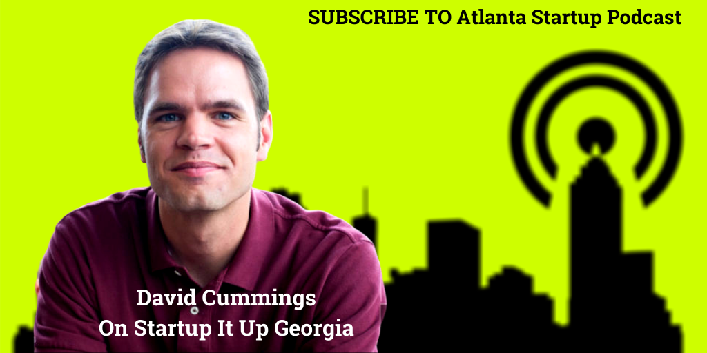 Ep. 28 – David Cummings: Helping Georgia Start Companies