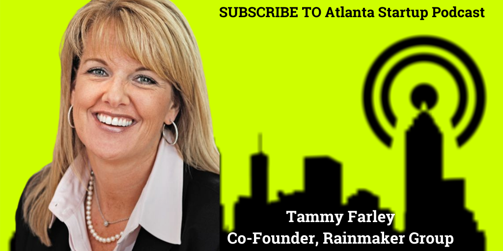 Ep. 29 – Tammy Farley, Co-Founder and President, Rainmaker Group