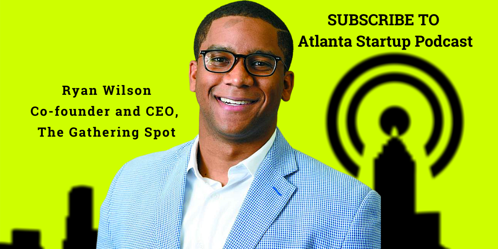 Ep. 37 –  Keynote of the 9th Startup Runway Showcase, Ryan Wilson, CEO/Co-Founder, The Gathering Spot