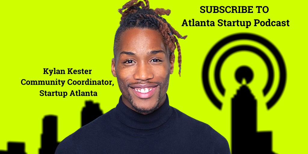 Ep. 35 – Kylan Kester, Community Coordinator, Startup Atlanta