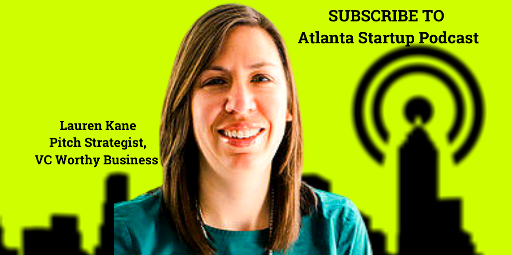 Ep. 43 – Lauren Kane, Pitch Strategist, VC Worthy Business