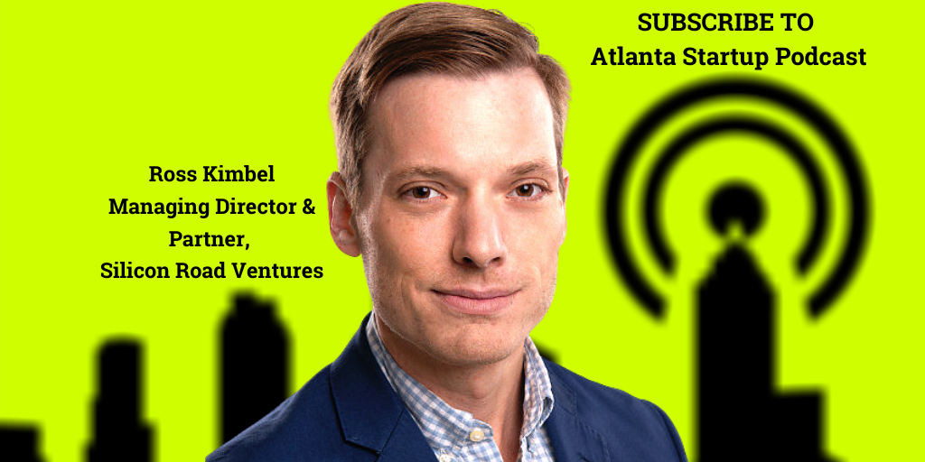 Ep. 42 – Ross Kimbel, Managing Director and Partner, Silicon Road Ventures
