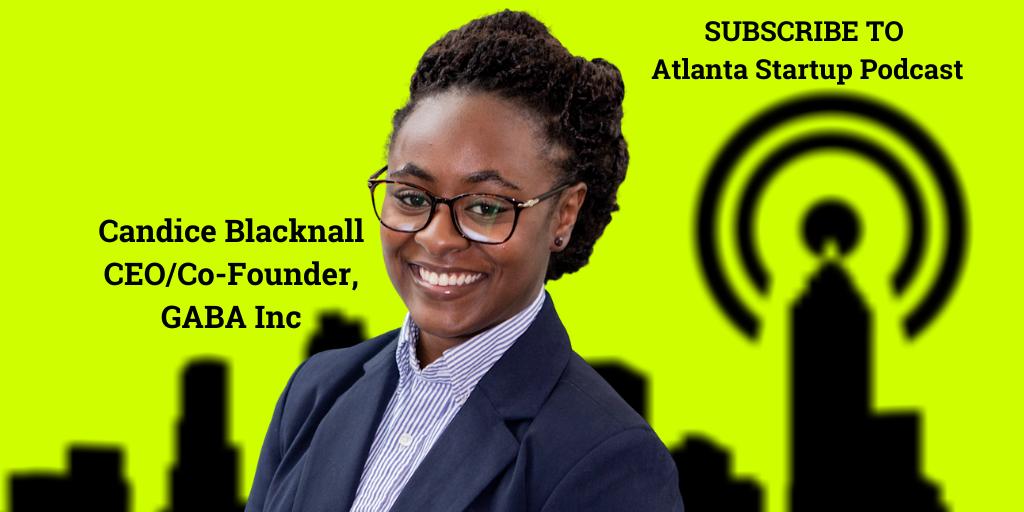 Ep. 47 – Candice Blacknall, CEO & Co-Founder, GABA Inc