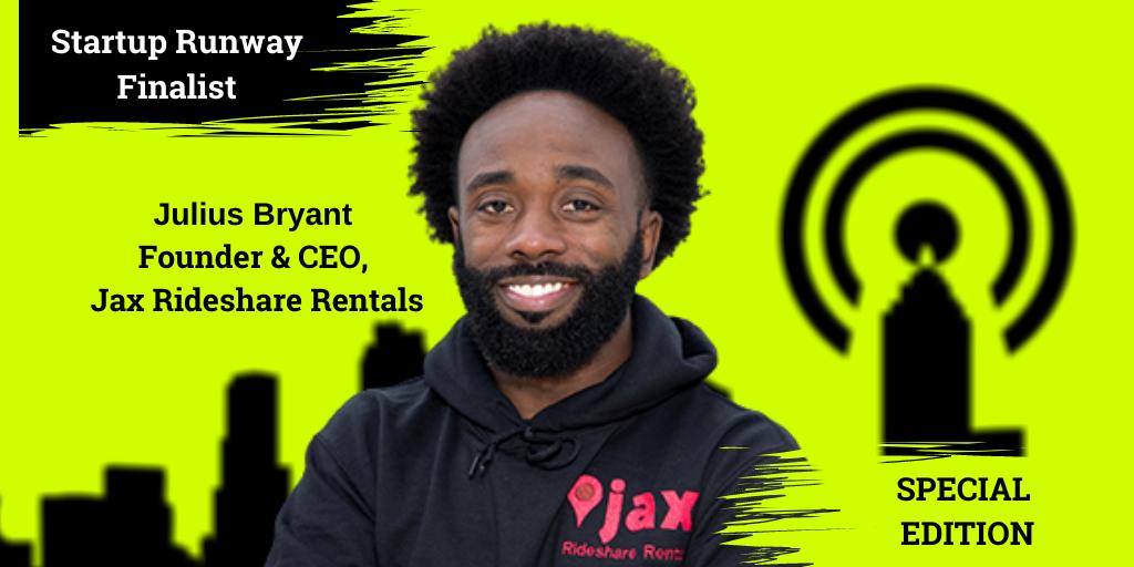 Ep. 45 – Julius Bryant, Co-Founder, Jax Rideshare Rentals