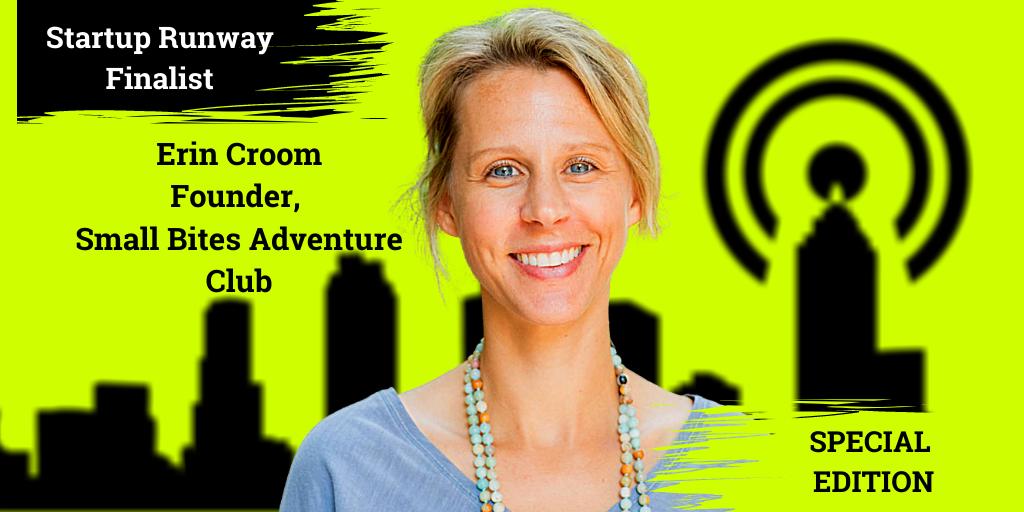 Ep. 50 –  Erin Croom, Co-Founder, Small Bites Adventure Club