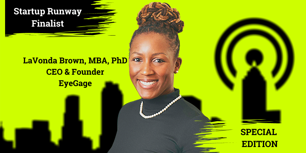 Ep. 49 –  LaVonda Brown, MBA, PhD, CEO and Founder, Eyegage™