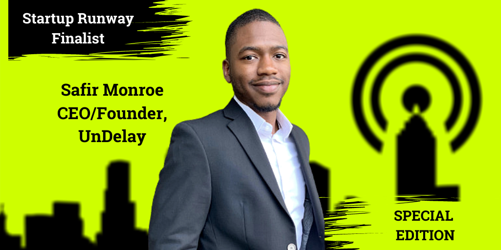 Ep. 52 –  Safir Monroe, CEO/Founder of UnDelay