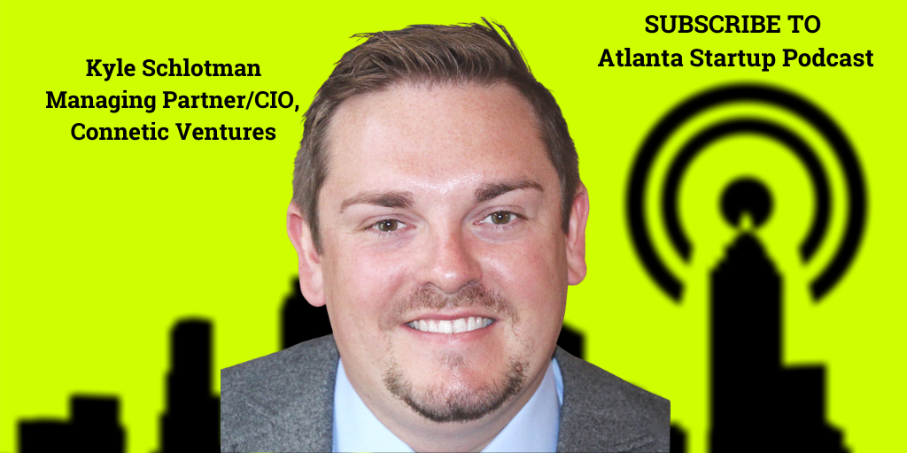 Ep. 59 – Kyle Schlotman, Managing Partner/CIO, Connetic Ventures