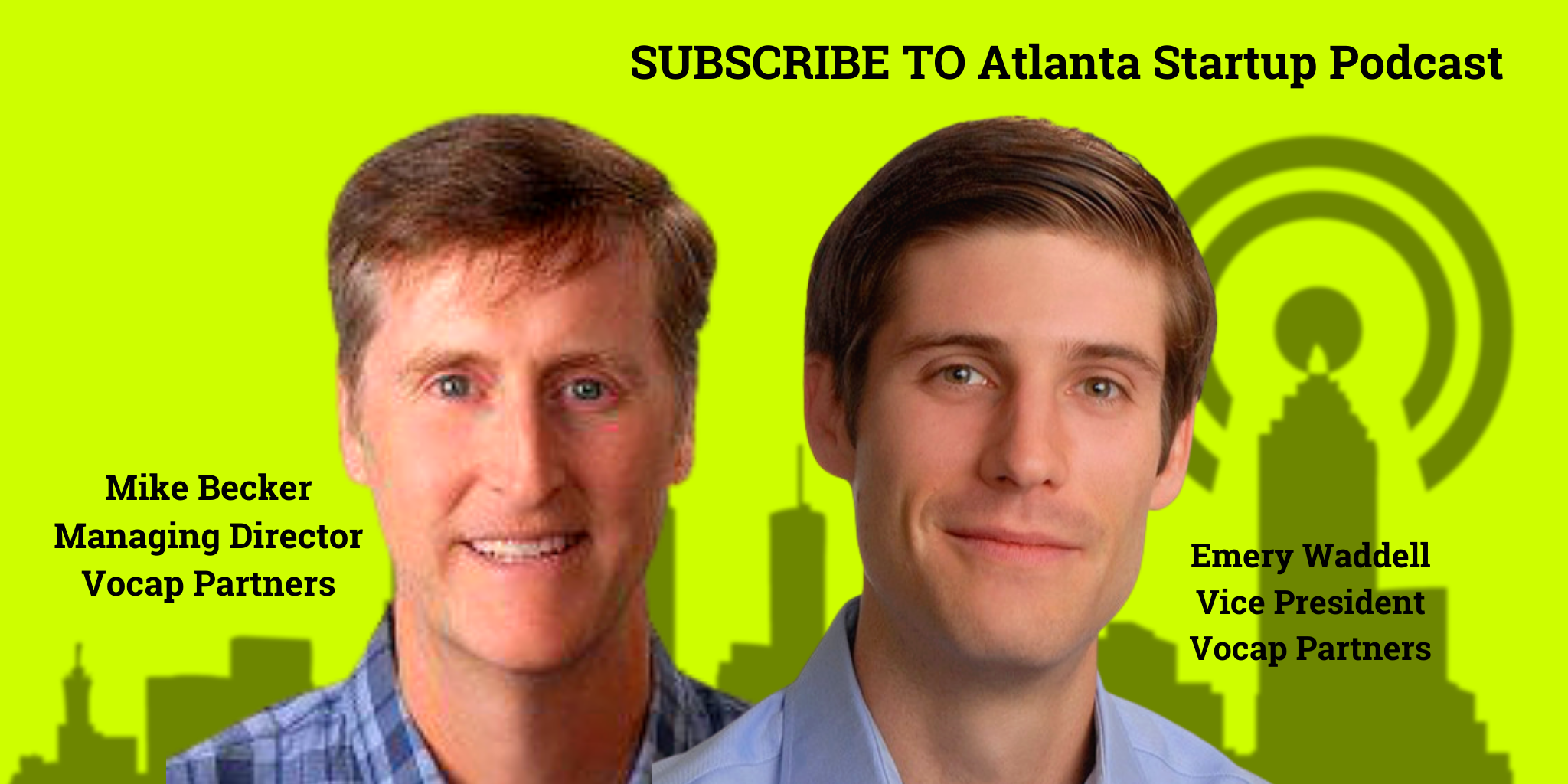 Ep. 61 – Atlanta Venture Capitalists Mike Becker and Emery Waddell on Sales Leadership in Early Stage Startups