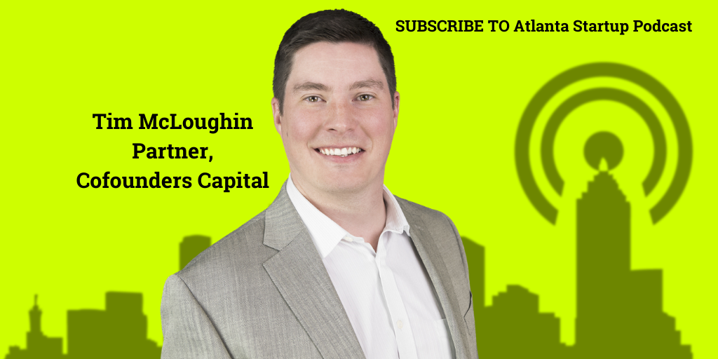 Ep. 67 – Why VC Tim McLoughin of CoFounders Capital Writes First Dozens of First Checks