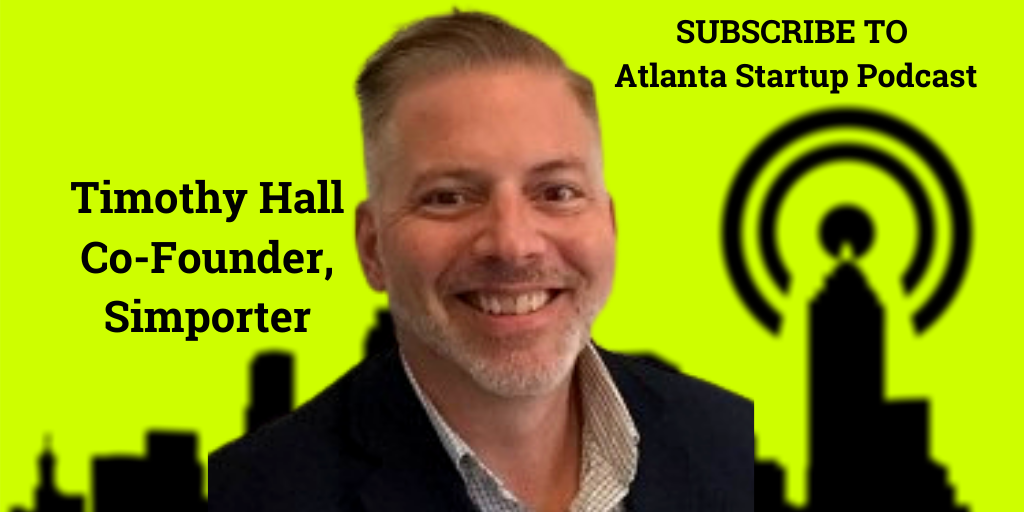 Ep. 66 – Atlanta Founder Timothy Hall, Co-Founder at Simporter
