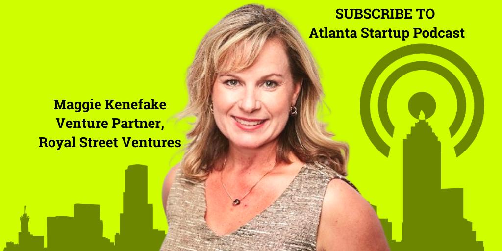 Ep. 70 – Meet VC Maggie Kenefake of Royal Street Ventures