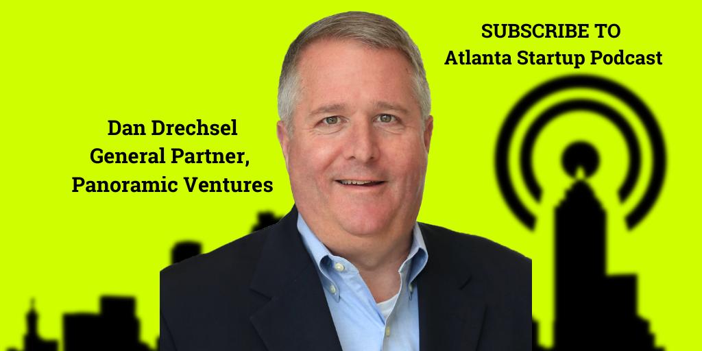 Ep. 74 – Dan Drechsel, General Partner at Panoramic Ventures