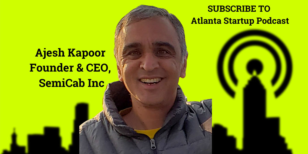 Ep. 79 – Founder Ajesh Kapoor Takes On Trucking with Semicab