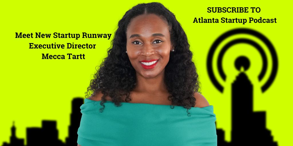 Ep. 86 –  Freeing Up First Checks For Founders – Meet Mecca Tartt Startup Runway Executive Director