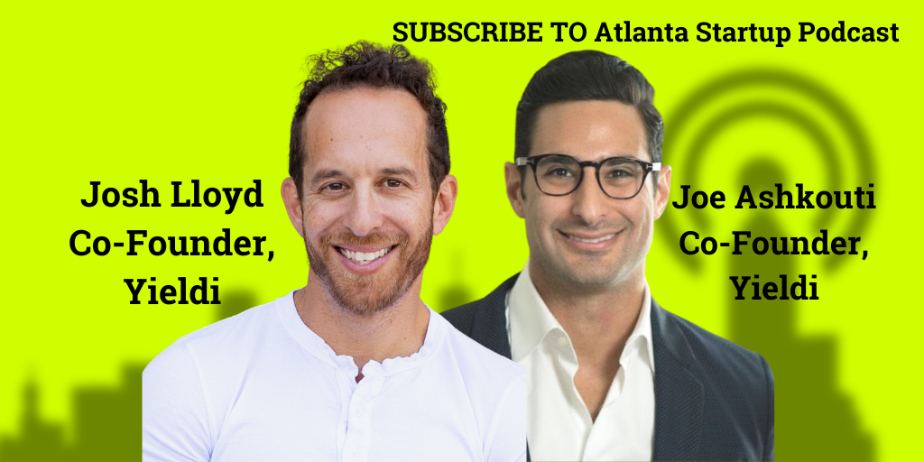 Ep. 82 – Real Estate Founders Joe Ashkouti and Josh Lloyd of Yieldi