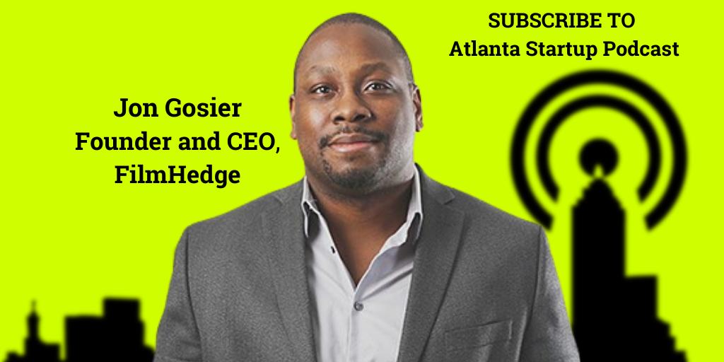 Ep. 83 – Founder Jon Gosier of FilmHedge Fuels Atlanta's Booming Film Scene