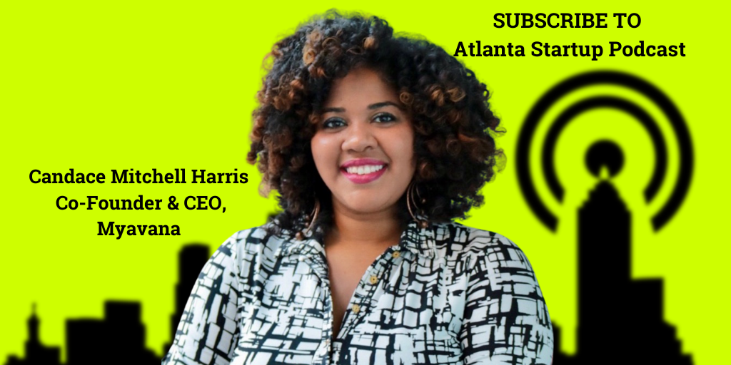 Ep. 92 –  Scientist CEO Candace Mitchell Harris of Myavana Transforms Hair Care with AI